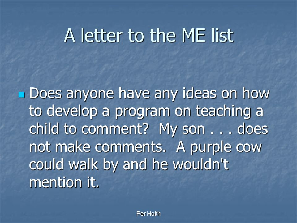 A letter to the ME list