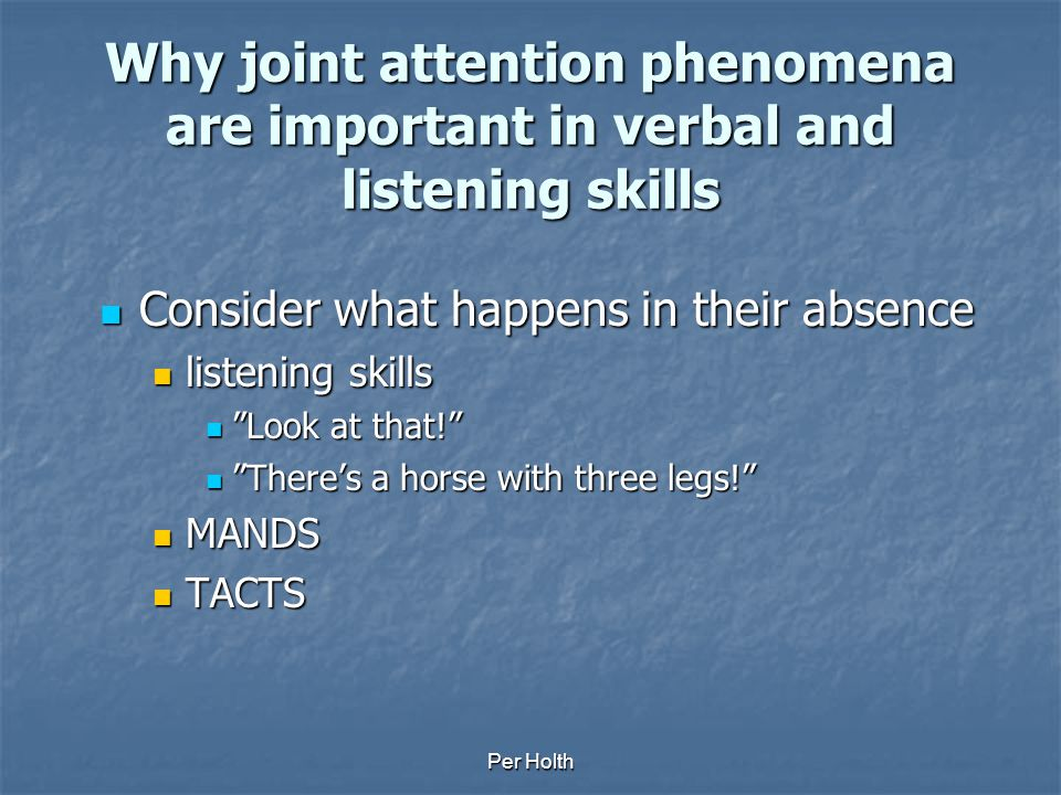 Why joint attention phenomena are important in verbal and listening skills