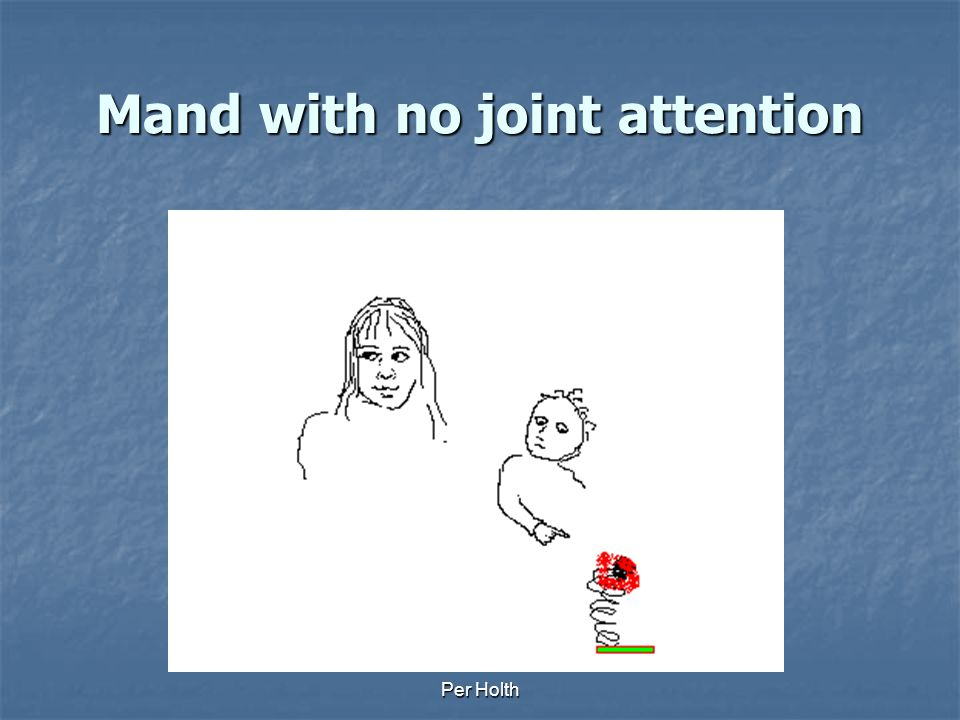 Mand with no joint attention