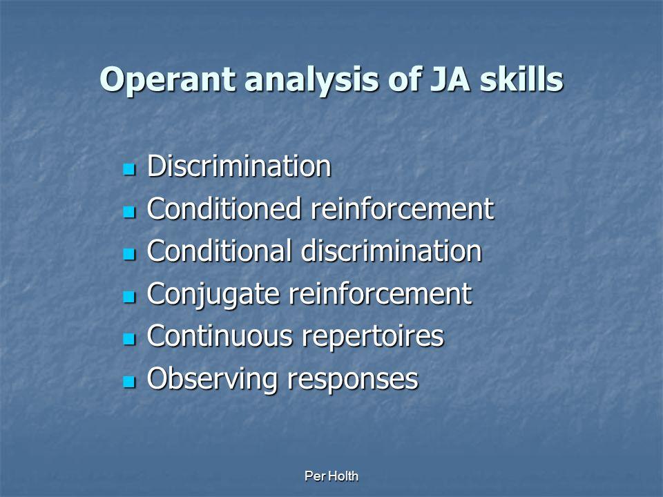 Operant analysis of JA skills