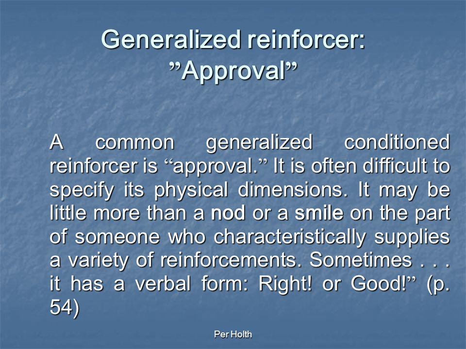 Generalized reinforcer: Approval