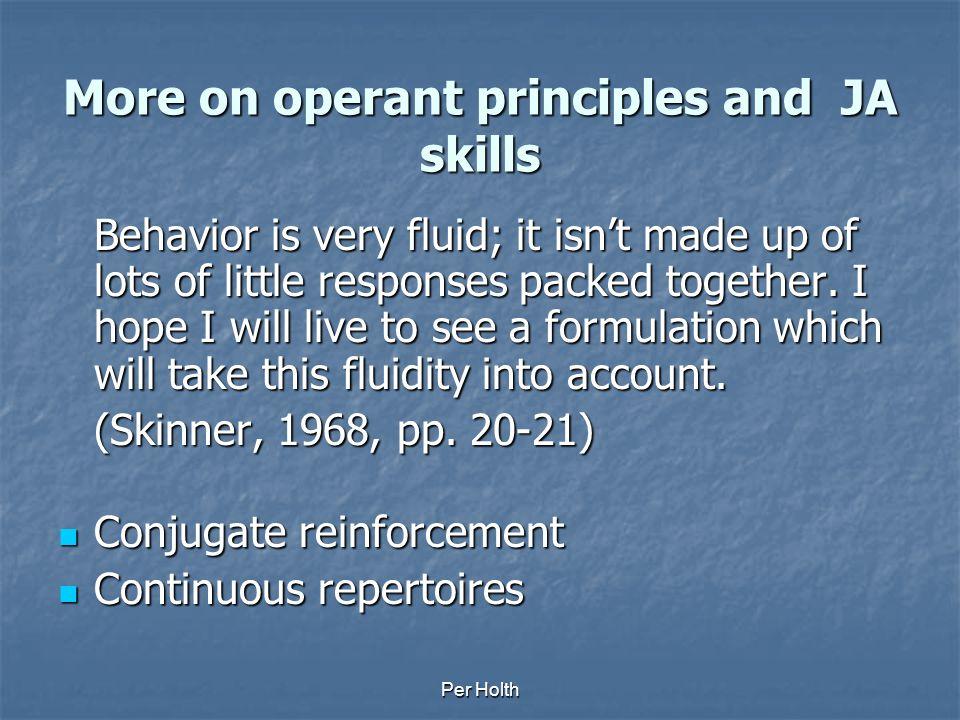 More on operant principles and JA skills