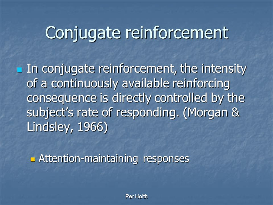 Conjugate reinforcement