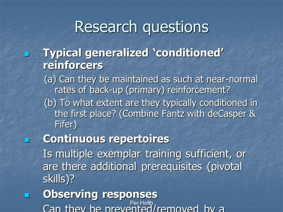 Research questions Typical generalized 'conditioned' reinforcers