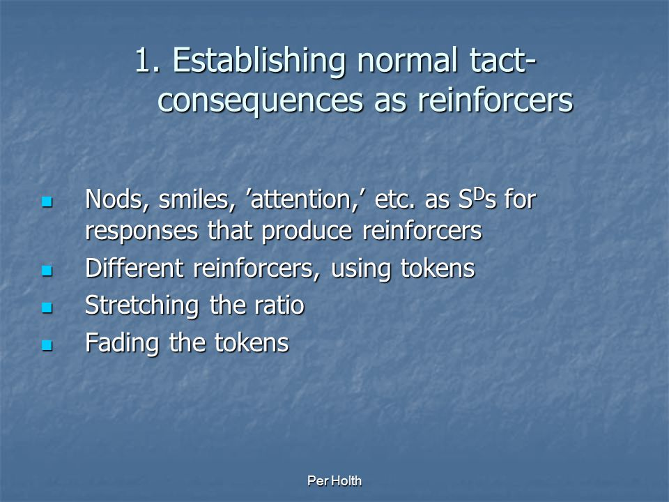 1. Establishing normal tact-consequences as reinforcers