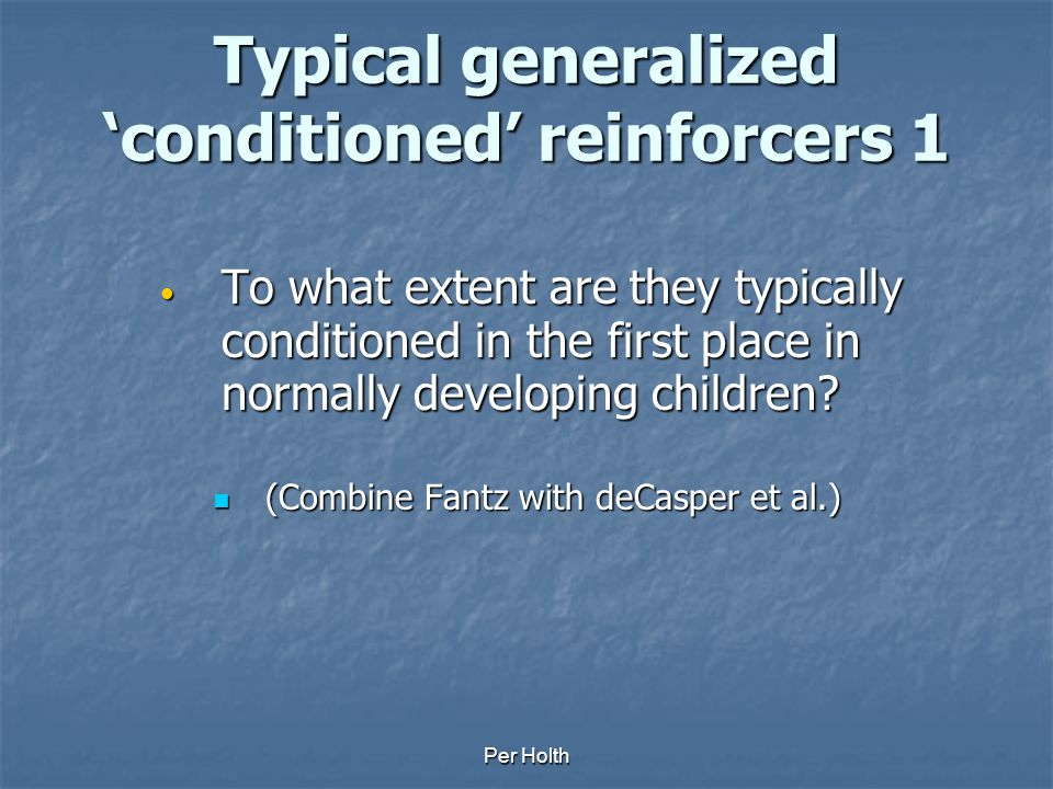 Typical generalized 'conditioned' reinforcers 1