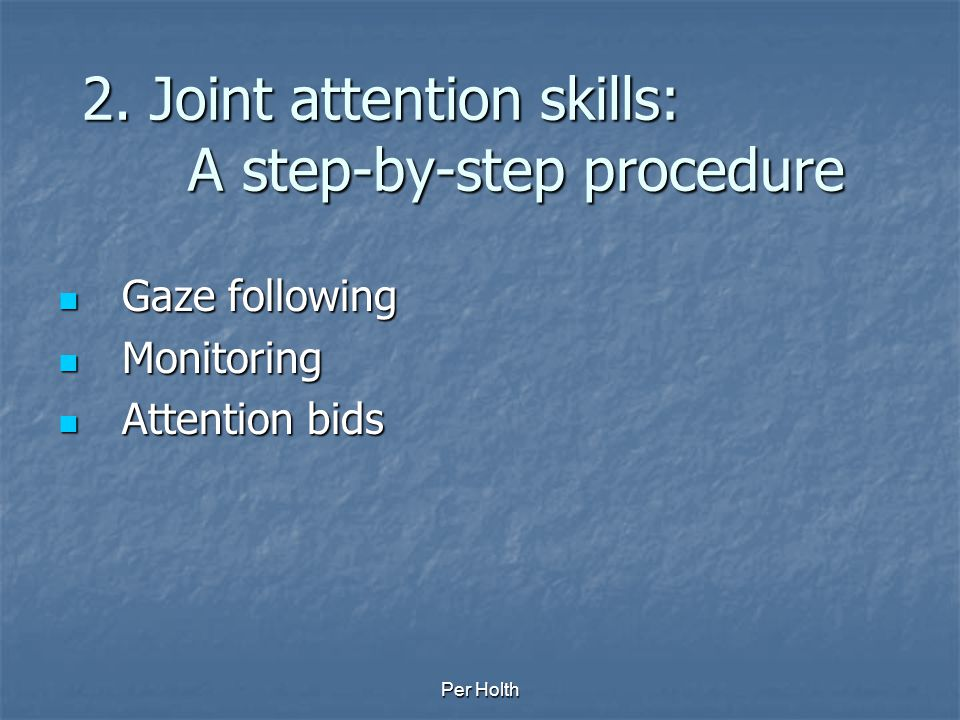 2. Joint attention skills: A step-by-step procedure