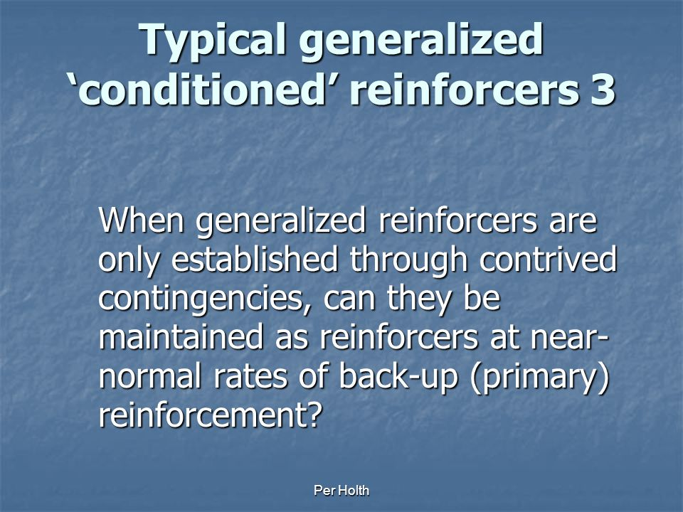 Typical generalized 'conditioned' reinforcers 3