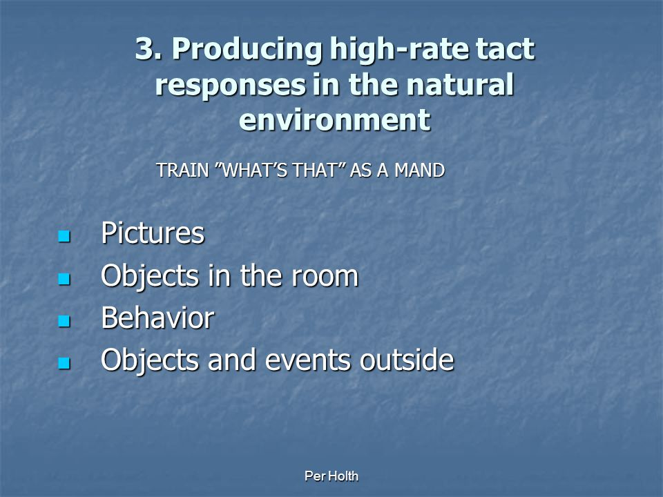 3. Producing high-rate tact responses in the natural environment
