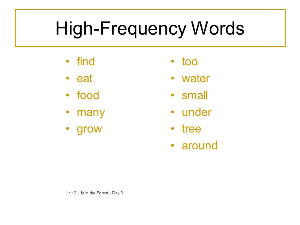 High-Frequency Words find eat food many grow too water small under