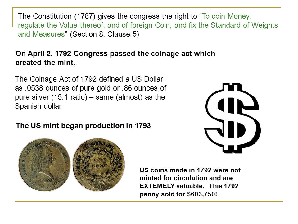 The US mint began production in 1793