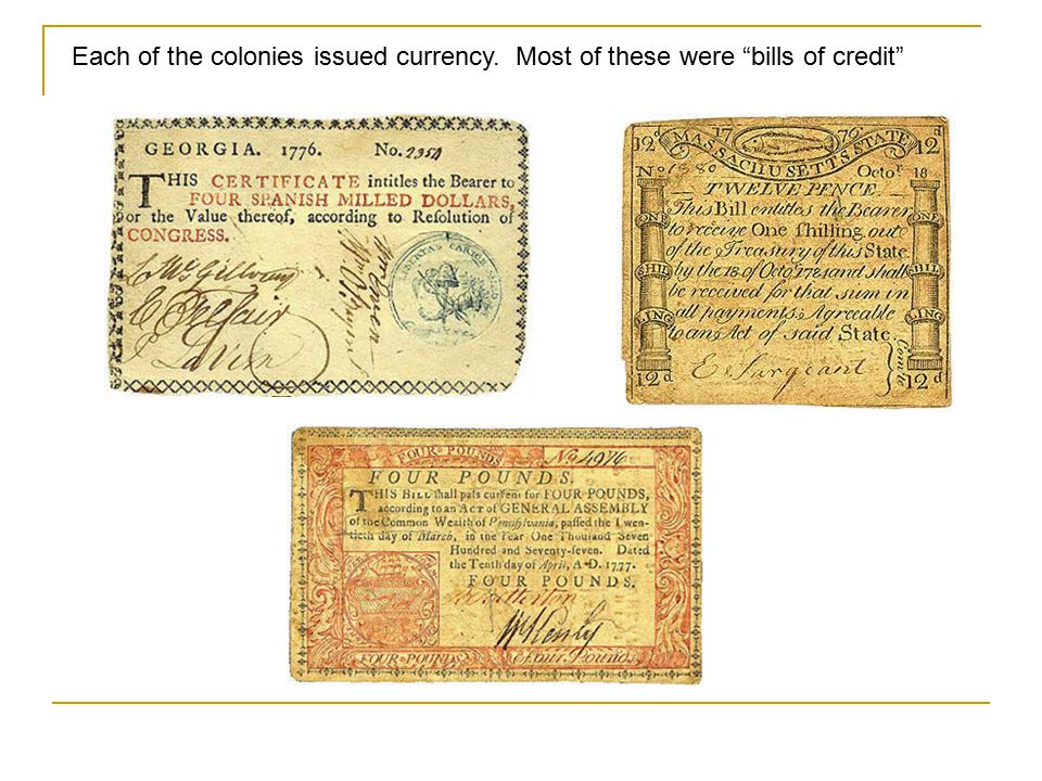 Each of the colonies issued currency