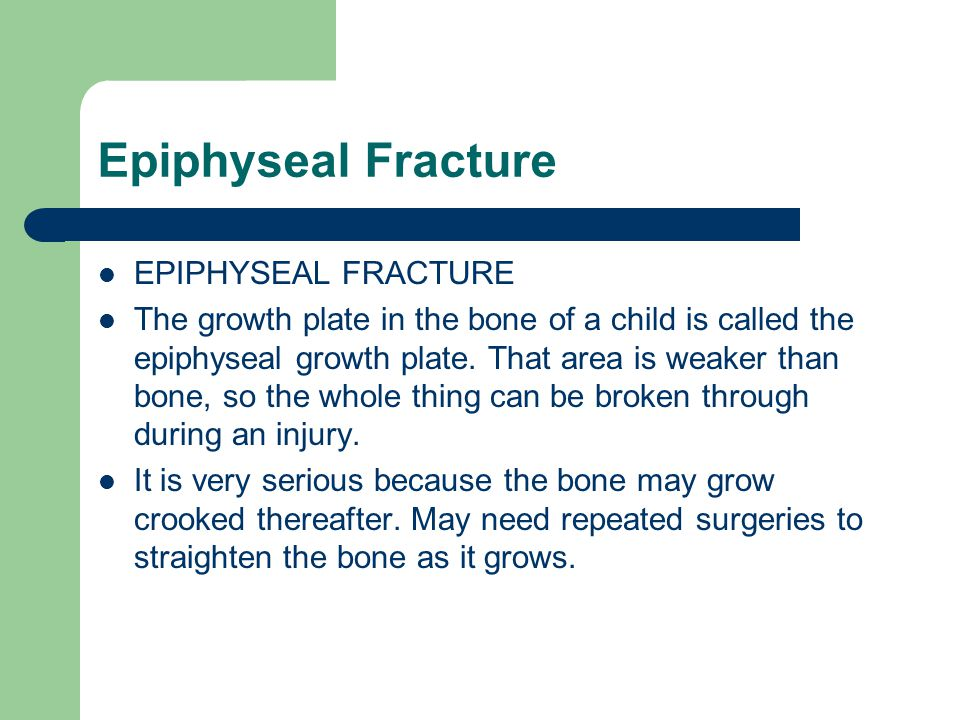 Epiphyseal Fracture EPIPHYSEAL FRACTURE
