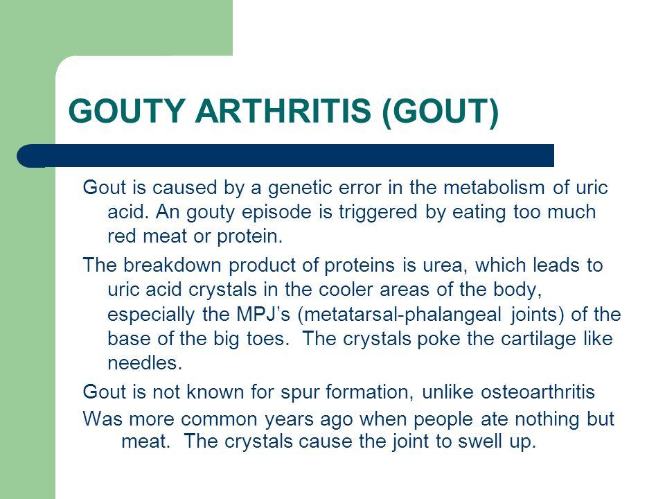 GOUTY ARTHRITIS (GOUT)