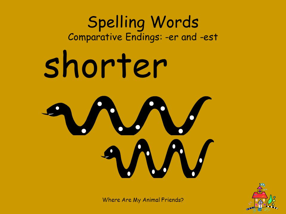 shorter Spelling Words Comparative Endings: -er and -est