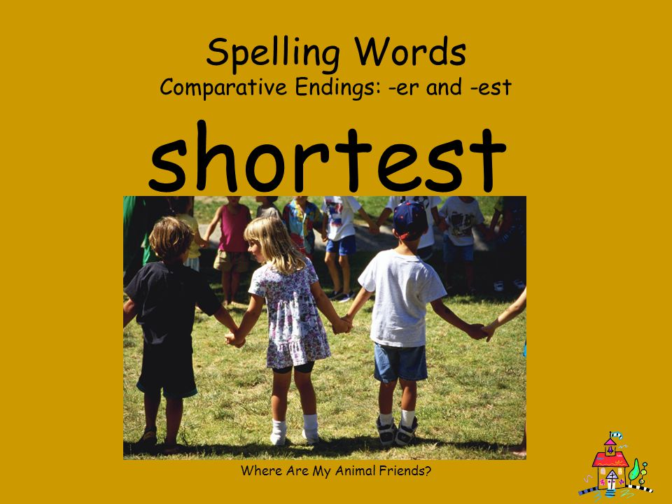 shortest Spelling Words Comparative Endings: -er and -est