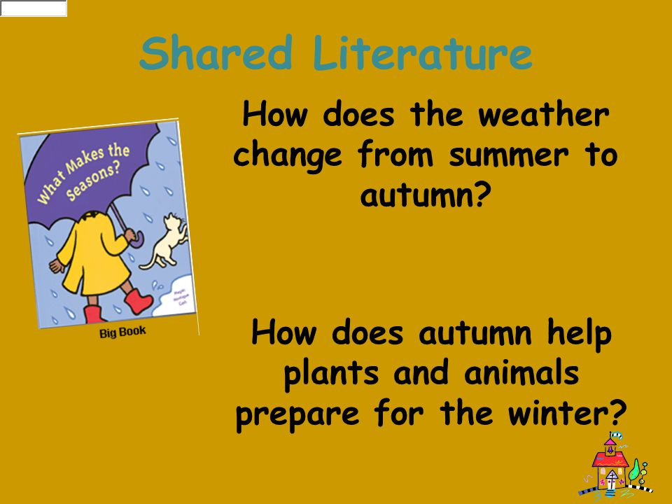 Shared Literature How does the weather change from summer to autumn