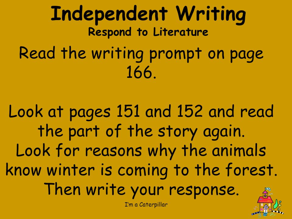 Independent Writing Read the writing prompt on page 166.