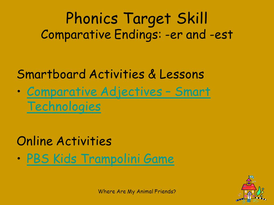 Phonics Target Skill Comparative Endings: -er and -est