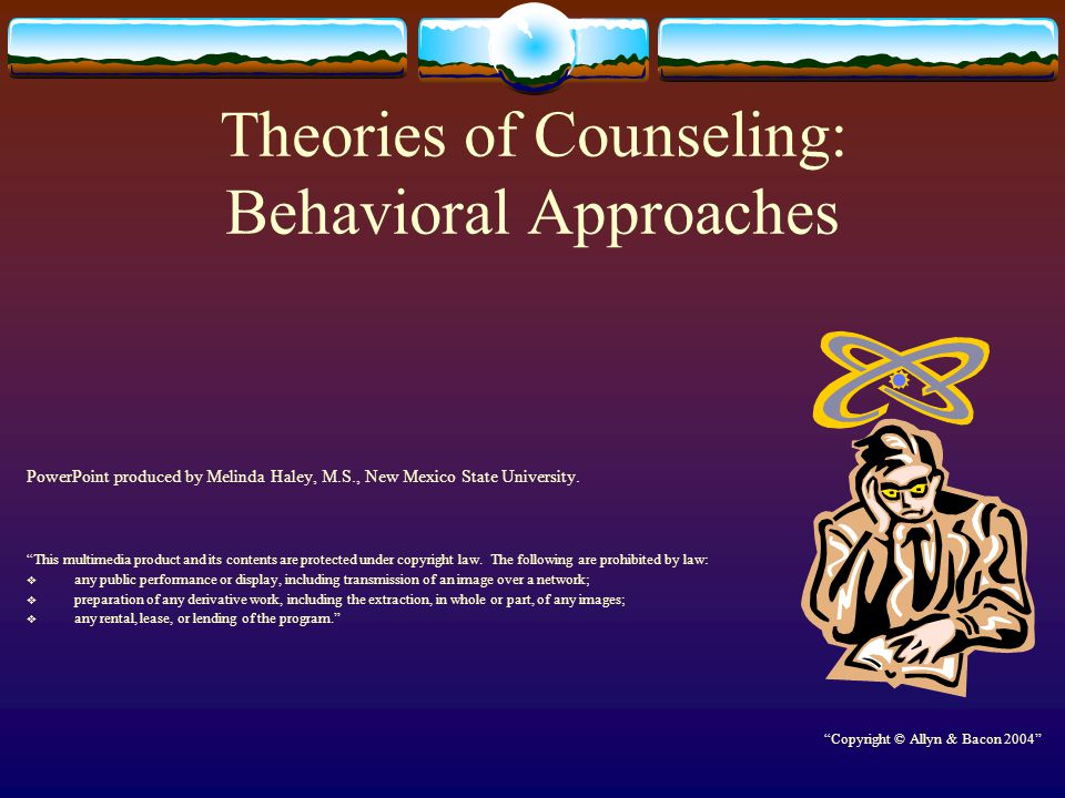 Theories of Counseling: Behavioral Approaches