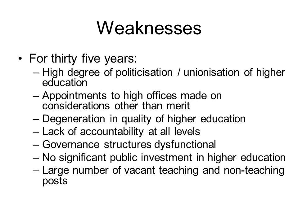 Weaknesses For thirty five years: