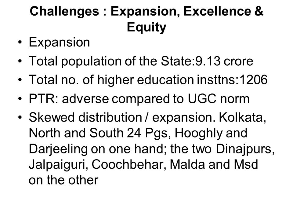 Challenges : Expansion, Excellence & Equity