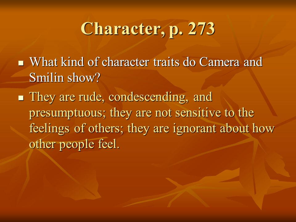 Character, p. 273 What kind of character traits do Camera and Smilin show