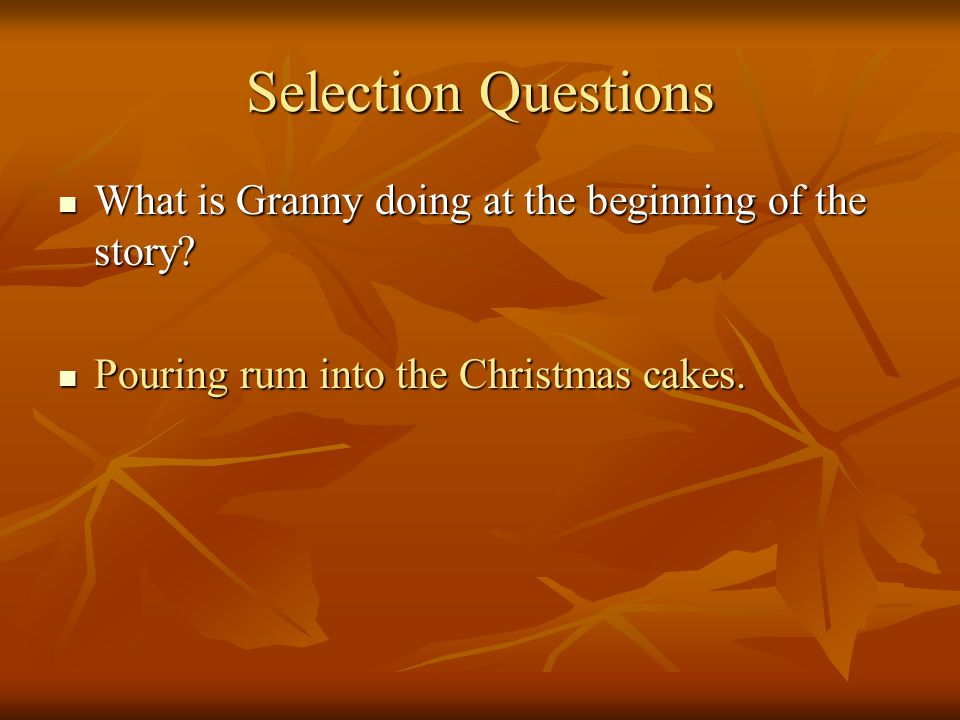 Selection Questions What is Granny doing at the beginning of the story.