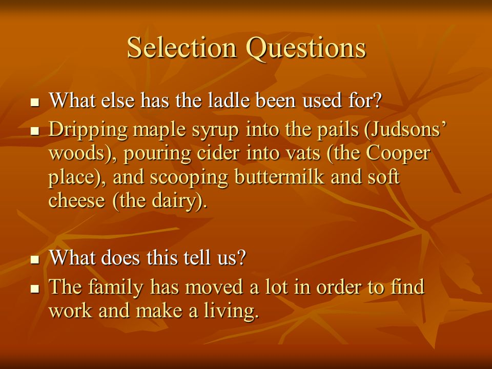 Selection Questions What else has the ladle been used for