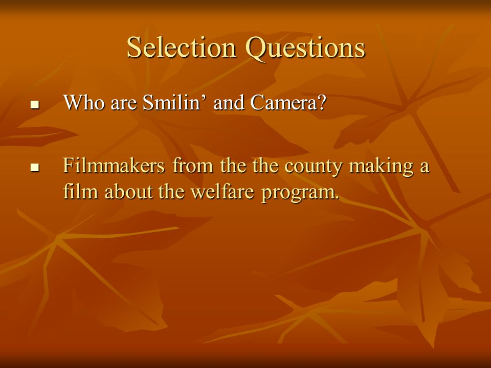 Selection Questions Who are Smilin' and Camera