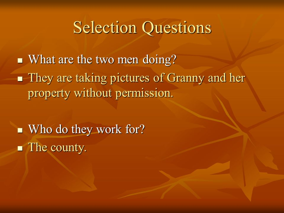 Selection Questions What are the two men doing