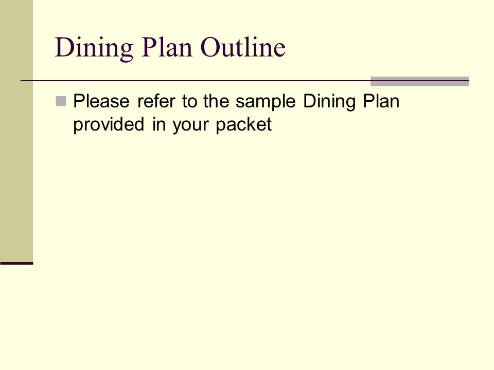 Dining Plan Outline Please refer to the sample Dining Plan provided in your packet
