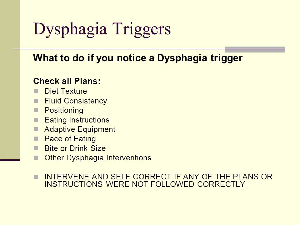 Dysphagia Triggers What to do if you notice a Dysphagia trigger