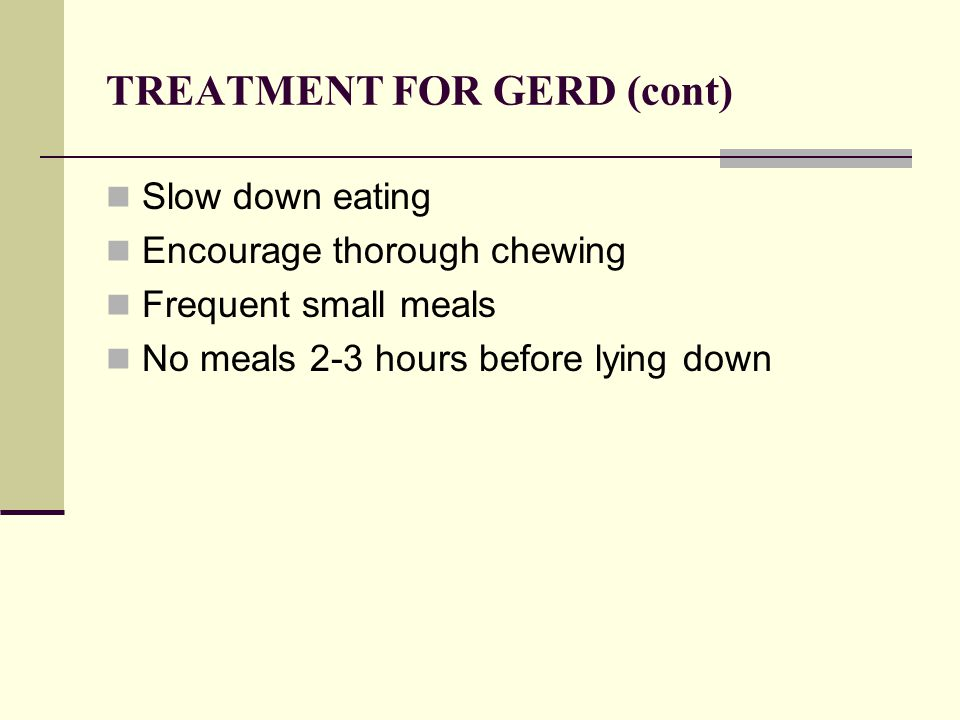 TREATMENT FOR GERD (cont)