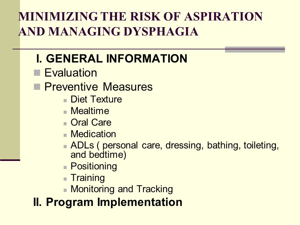 MINIMIZING THE RISK OF ASPIRATION AND MANAGING DYSPHAGIA