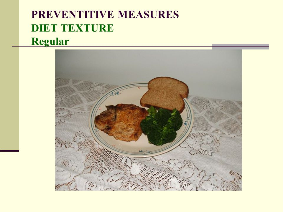 PREVENTITIVE MEASURES DIET TEXTURE Regular