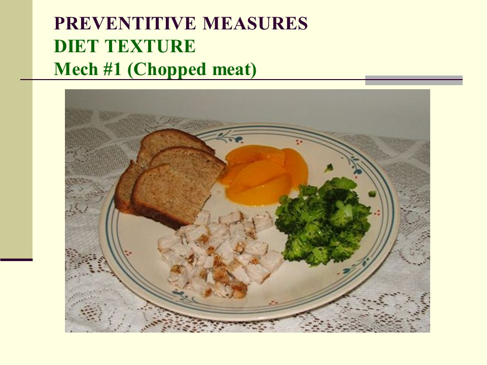 PREVENTITIVE MEASURES DIET TEXTURE Mech #1 (Chopped meat)