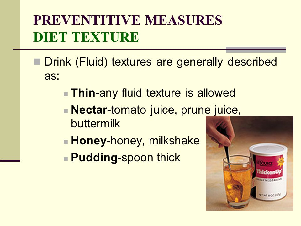 PREVENTITIVE MEASURES DIET TEXTURE