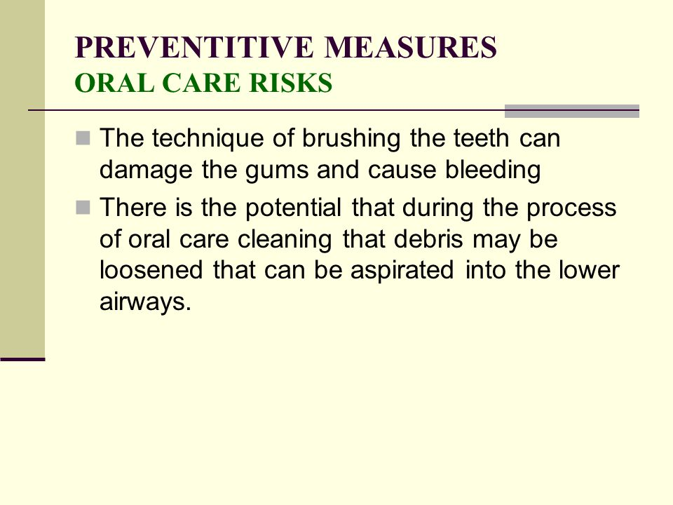 PREVENTITIVE MEASURES ORAL CARE RISKS