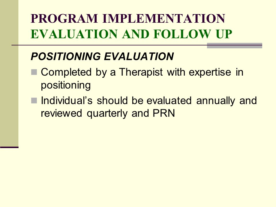 PROGRAM IMPLEMENTATION EVALUATION AND FOLLOW UP