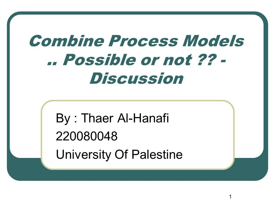 Combine Process Models .. Possible or not - Discussion