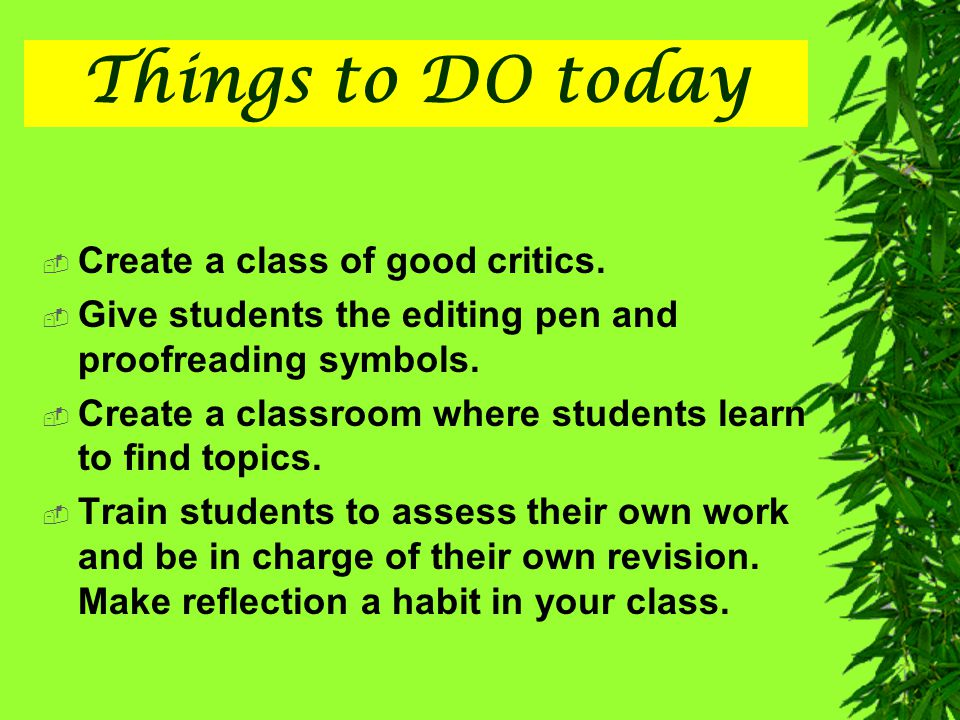Things to DO today Create a class of good critics.