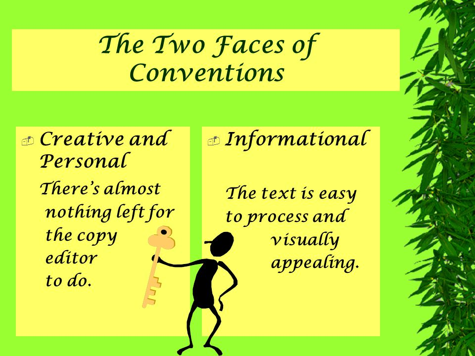 The Two Faces of Conventions