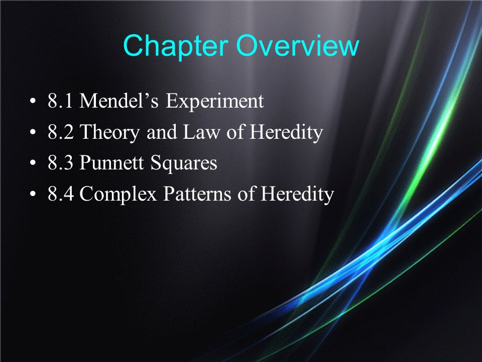 Chapter Overview 8.1 Mendel's Experiment
