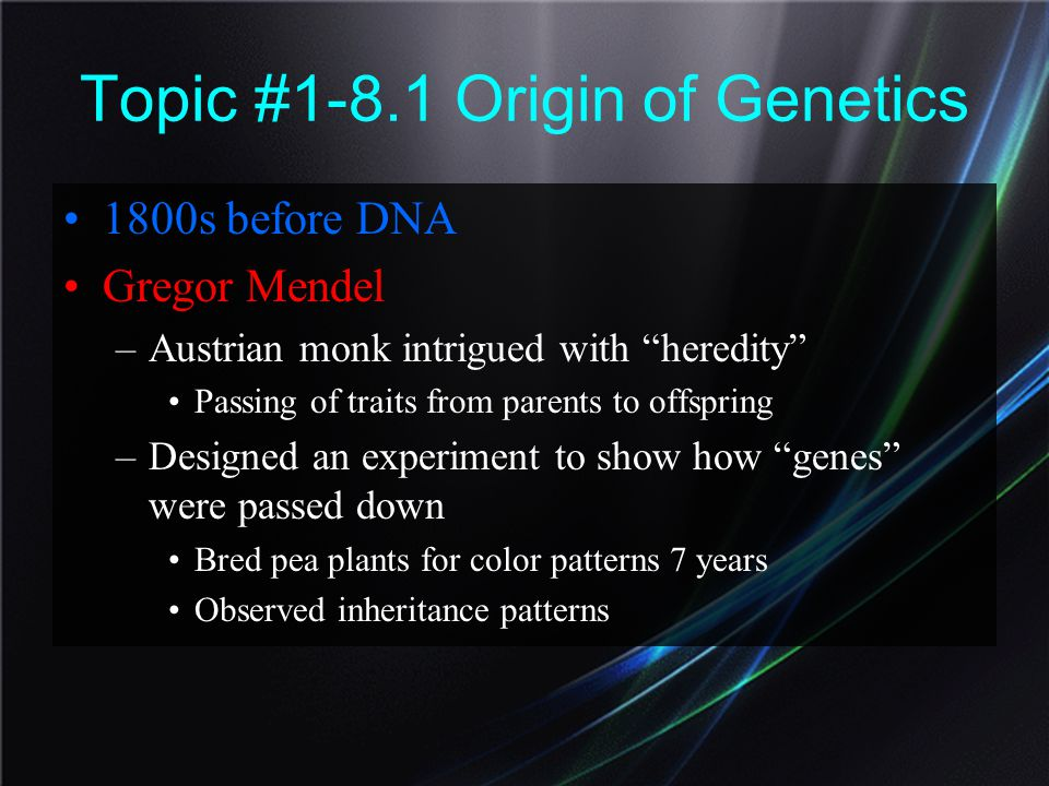 Topic #1-8.1 Origin of Genetics