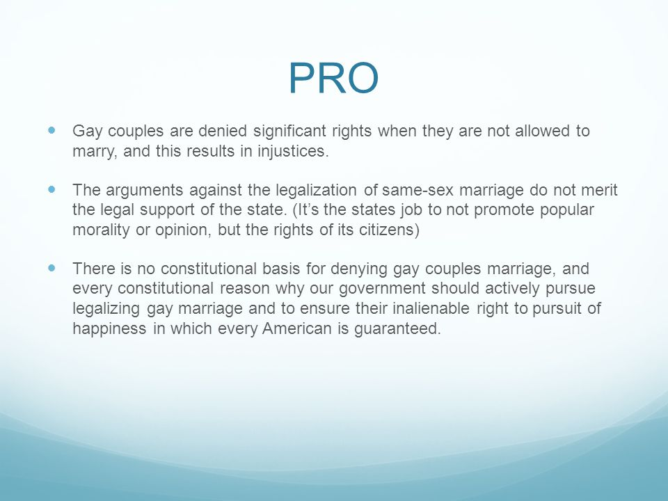 PRO Gay couples are denied significant rights when they are not allowed to marry, and this results in injustices.