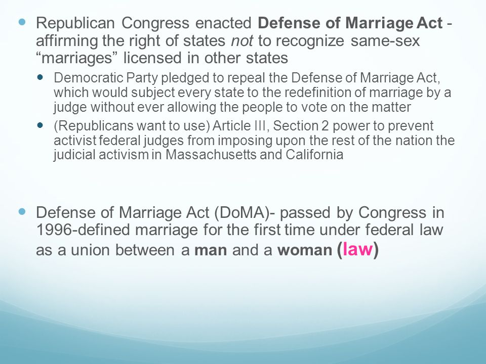 Republican Congress enacted Defense of Marriage Act - affirming the right of states not to recognize same-sex marriages licensed in other states