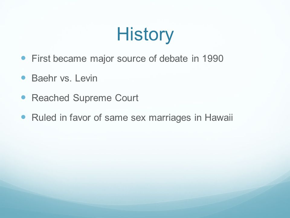 History First became major source of debate in 1990 Baehr vs. Levin