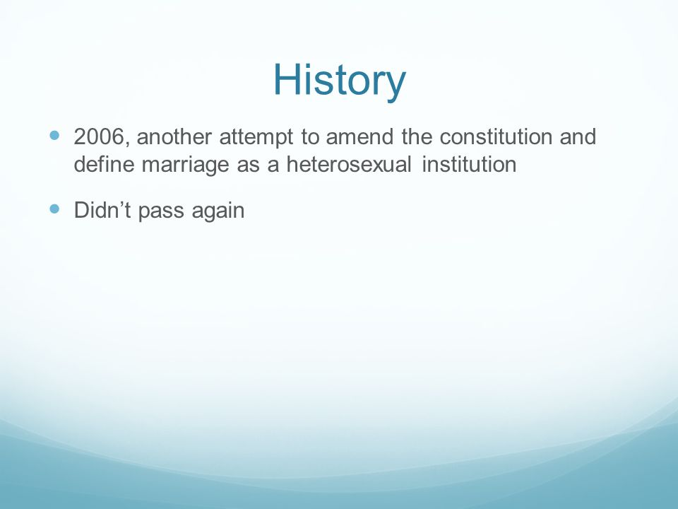 History 2006, another attempt to amend the constitution and define marriage as a heterosexual institution.