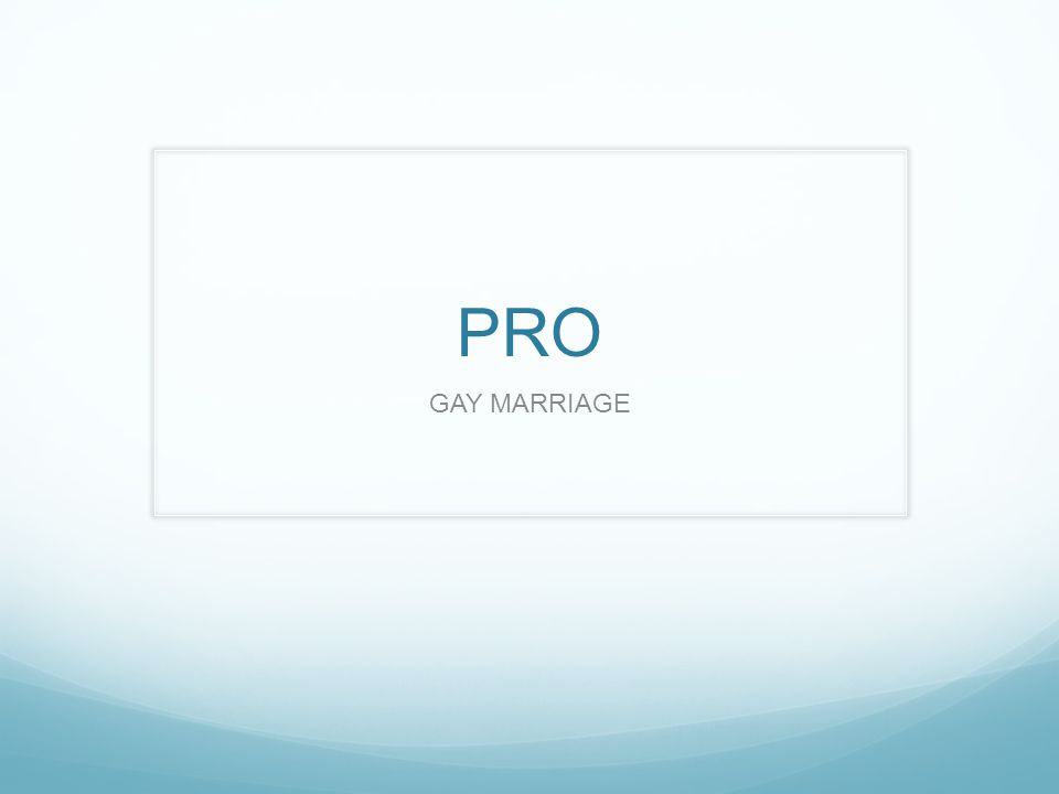 PRO GAY MARRIAGE
